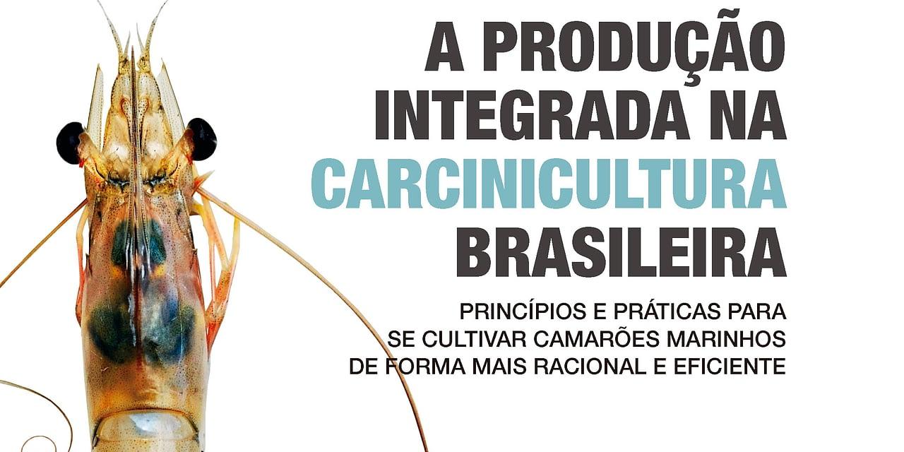 A produção integrada na carcinicultura brasileira: Vol. I