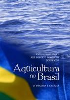 2008 – Aquicultura no Brasil: o desafio é crescer.