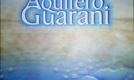 2004 – Aquífero Guarani: a verdadeira integração dos países do Mercosul.