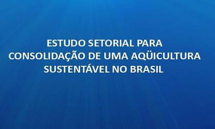 2007 – Estudo setorial para consolidação de uma aquicultura sustentável no Brasil.